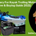 Best Battery For Kayak Trolling Motor