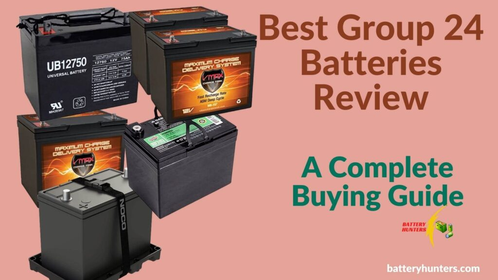 Best Group 24 Batteries Review