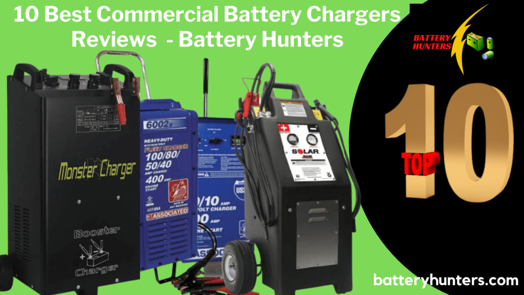 10 Best Commercial Battery Chargers Reviews - Battery Hunters