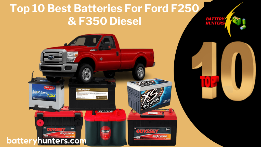 Top 10 Best Batteries For Ford F250 & F350 Diesel